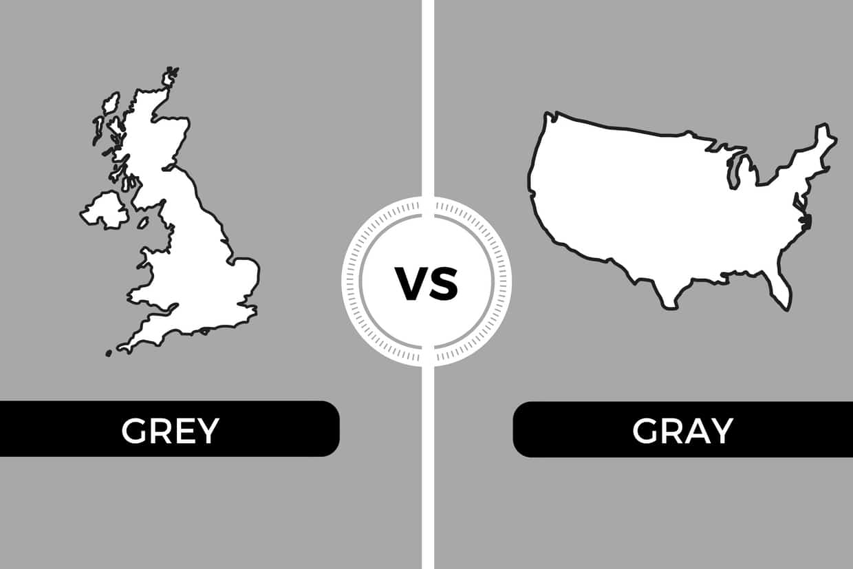 Grey vs Gray